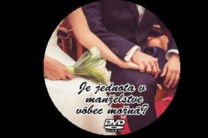 DVD Je jednota v manželstve vôbec možná?