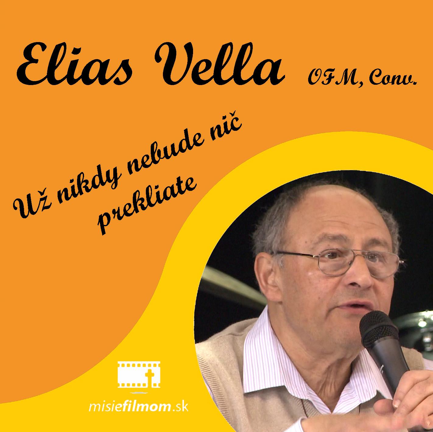 """CD mp3 Elias Vella: """"Už nikdy nebude nič prekliate.""""  Cyklus zamyslení nad Zjv 22,1-3"""