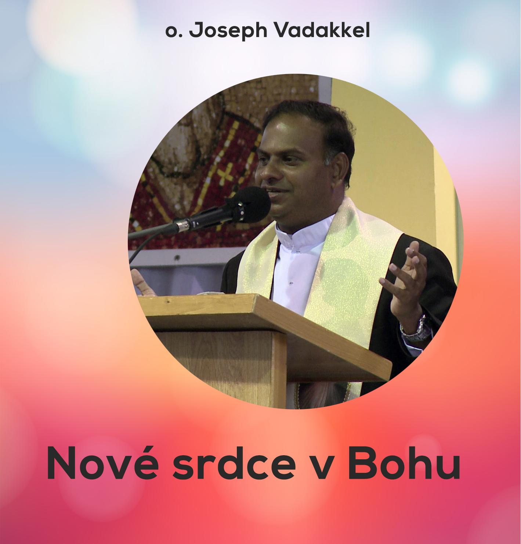 DVD o. Vadakkel: Nové srdce v Bohu