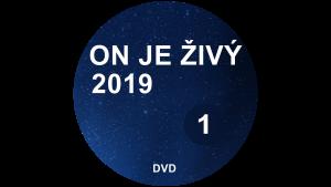 ON JE ŽIVÝ 2019 DVD1