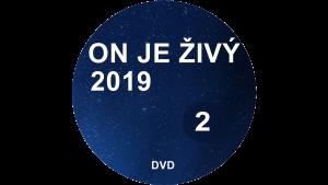 ON JE ŽIVÝ 2019 DVD2